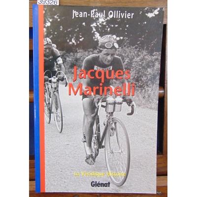 Ollivier  : La Véridique Histoire de Jacques Marinelli...