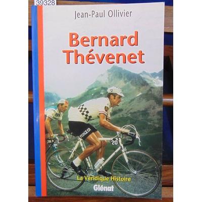 Ollivier  : La véridique histoire de Bernard Thévenet...