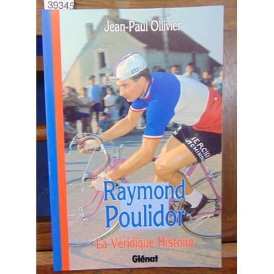 Ollivier  : La véridique histoire de Raymond Poulidor...