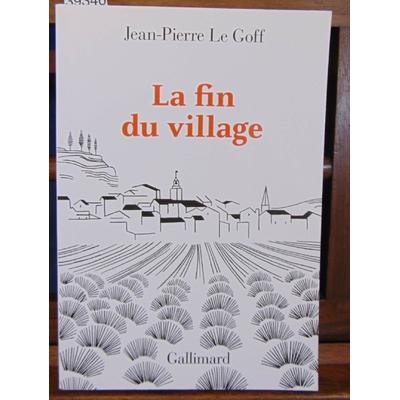 Goff Jean-Pierre : La fin du village...