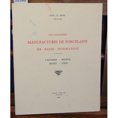 Jeune  : Les anciennes manufactures de Porcelaine de Basse-Normandie...