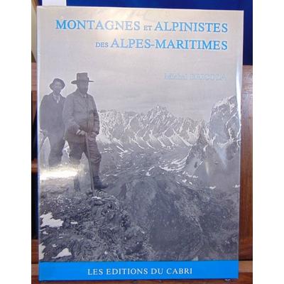 Bricola Michel : Montagnes et alpinistes des Alpes Maritimes...