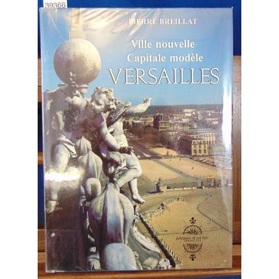 Breillat  : Ville nouvelle, capitale modèle Versailles...