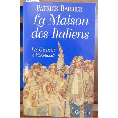 Barbier Patrick : La maison des italiens...