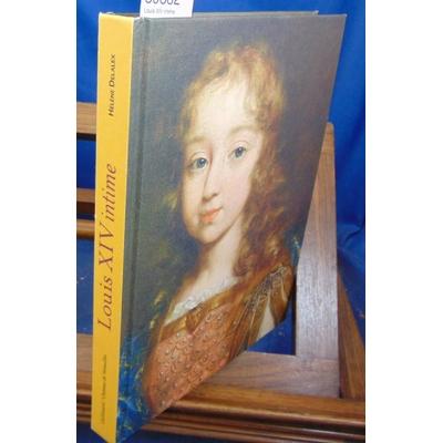 Delalex  : Louis XIV intime...