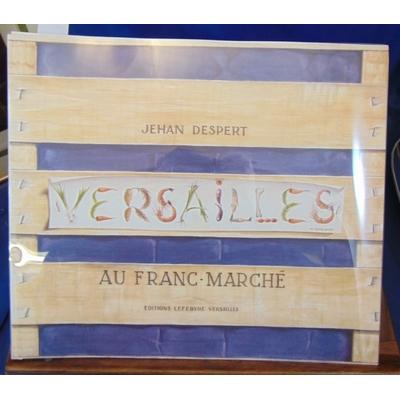 Despert  : Versailles au Franc-Marché...