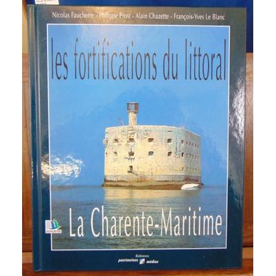 Faucherre Nicolas : Les fortifications du littoral la charente maritime...