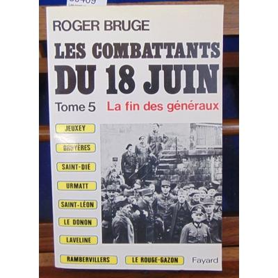 Bruge  : Les combattants du 18 juin - Tome 5 - La fin des généraux...