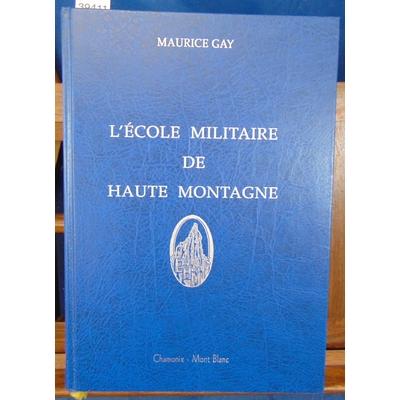 Gay  : L'école militaire de haute montagne...
