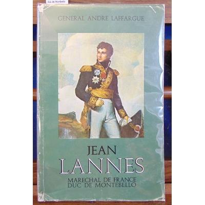 Laffargue  : Jean Lannes. Marchal de France duc de Montbello...