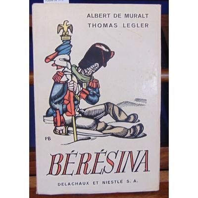 Muralt Albert de : Bérésina. Souvenirs de la campagne de Russie de 1812...