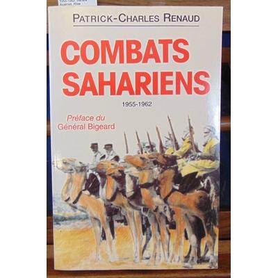 Renaud  : Combats sahariens : 1955-1962, Sahara Algérien, Atlas saharien, Mauritanie, Sahara espagnol, Sud tun