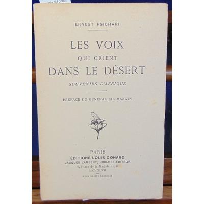 Psichari  : Les voix qui crient dans le désert : Souvenirs d'Afrique. Préface du général Ch. Mangin...
