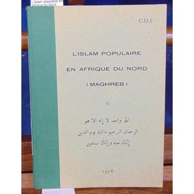 C. D  : L'Islam populaire en Afrique du Nord ( Maghreb )...