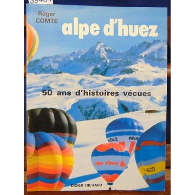 Comte  : Alpe d'Huez : 50 ans d'histoires vécues...