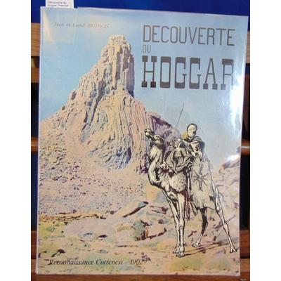 Brunon  : Découverte du hoggar, Premier Explorateur de L'Atakor-N-Ahaggar. Le Lieutenant Cottenest. A Ouvert l