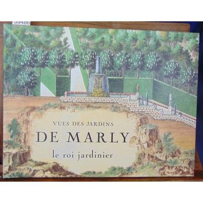 Mabille G : vues des jardins de Marly : Le roi jardinier...