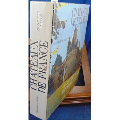 Babelon  : Chateaux de France au siècle de la Renaissance...