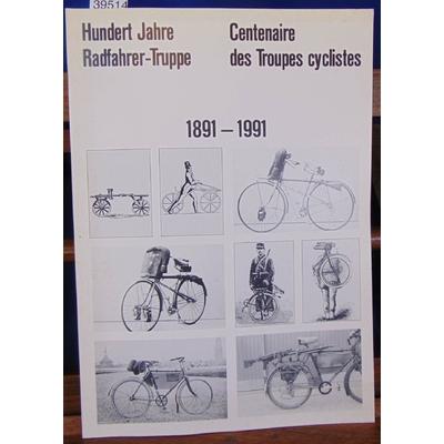 Jahre  : Centenaire des Troupes cyclistes 1891 - 1991...