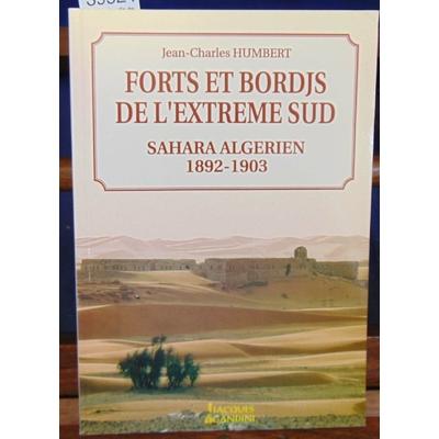 Humbert  : Forts et bordjs de l'extrême sud: Sahara algérien, 1892-1903...