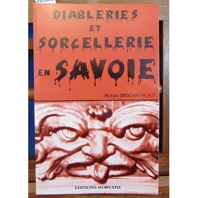 Brocard-Plaut  : Diableries et sorcellerie en Savoie...