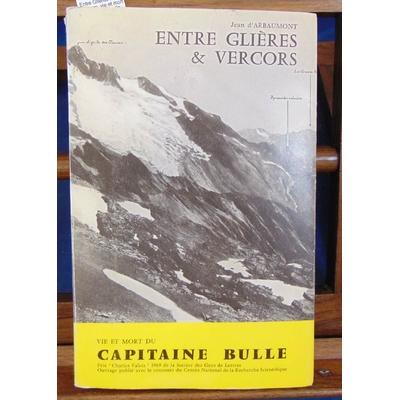 Arbaumont  : Entre Glières & Vercors, vie et mort du capitaine Bulle...