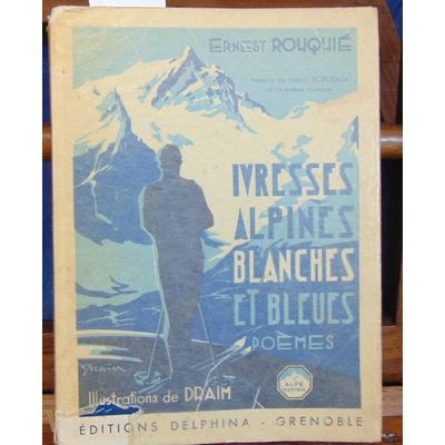 Rouquié  : Ivresses alpines blanches et bleues. Poèmes...