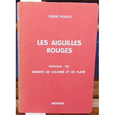 Bossus  : Les aiguilles rouges.. Perrons, Fis, Massifs de Colonné et de Platé...
