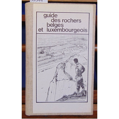 : Guide des rochers belges et luxembourgeois...