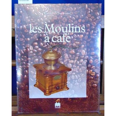 Mannoni Edith : Les moulins à café...