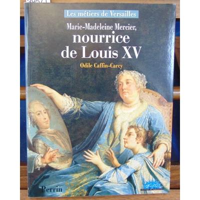 Caffin-Carcy  : Marie-Madeleine Mercier, nourrice de Louis XV...
