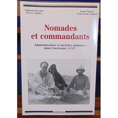 Bernus Edmond : Nomades et Commandants : Administration et sociétés nomades dans l'ancienne AOF...