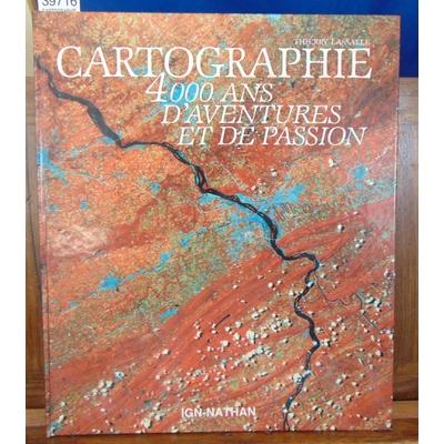 Lassalle  : CARTOGRAPHIE. 4000 ans d'aventures et de passion...