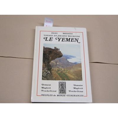 Bouagga J : Voyage En Arabie Heureuse - Le Yemen...
