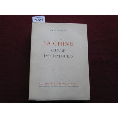 CHENG TIEN : La Chine - Oeuvre de Confucius - La vie chinoise vue de l'Occident...