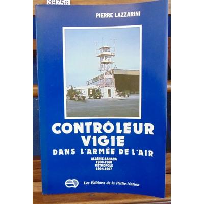 Lazzarini  : Controleur Vigie dans l'armée de l'air...