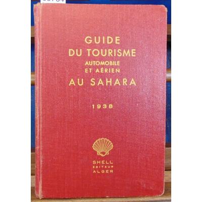 collectif  : Guide du tourisme automobile et aérien au saharien 1938...