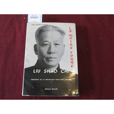 WETZEL HANS : LIU SHAO CHI...