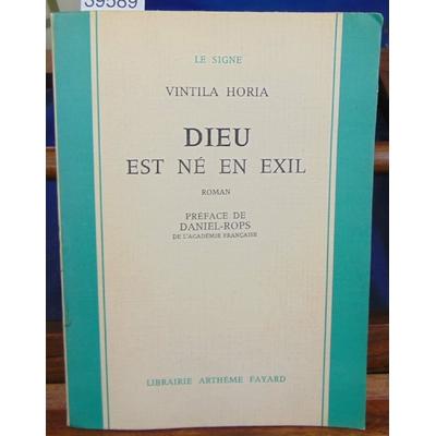Horia Vintila : Dieu est né en exil...