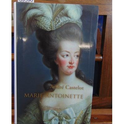 Castelot  : Marie-Antoinette...