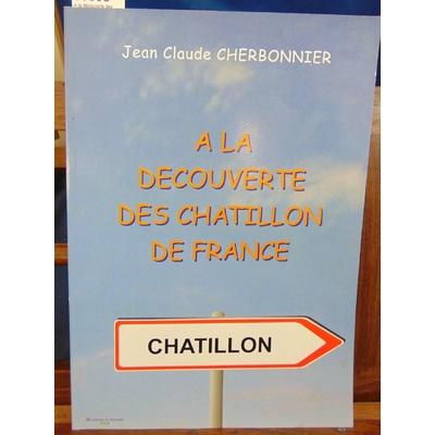 Cherbonnier  : A la découverte des Chatillon de France...