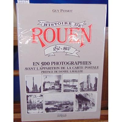 Pessiot  : Histoire de Rouen 1850 - 1900...
