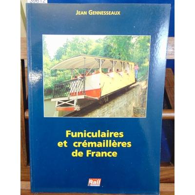 Gennesseaux  : Funiculaires et crémaillières de France...