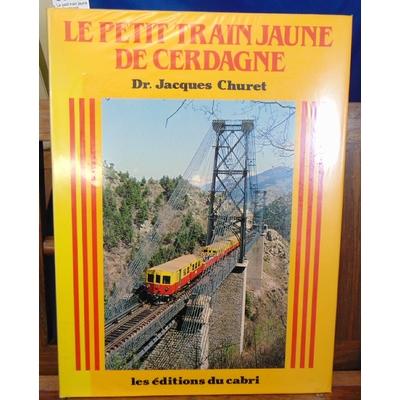 Churet Jacques : Le petit train jaune de Cerdagne...