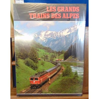 Braun Michel : Les grands trains des alpes...