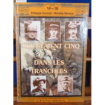 Conrad  : Ils étaient cinq dans les tranchées : Hitler-Mussolini-Churchill-Patton-de Gaulle...
