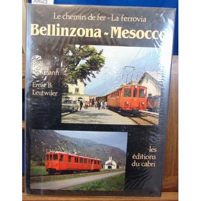 Rutimann  : Le chemin de fer : Bellinzona - Mesocco...