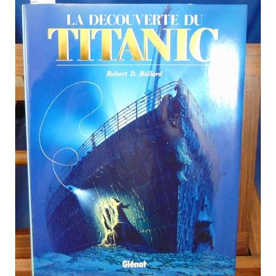 Ballard  : La découverte du titanic...