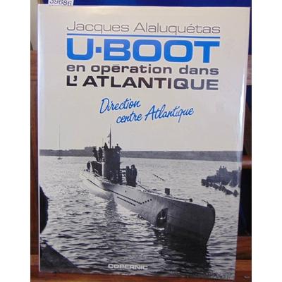 Alaluquétas  : U-Boot une opération dans l'Atlantique...