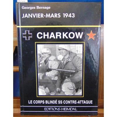 Bernage  : Charkow, janvier-mars 1943...